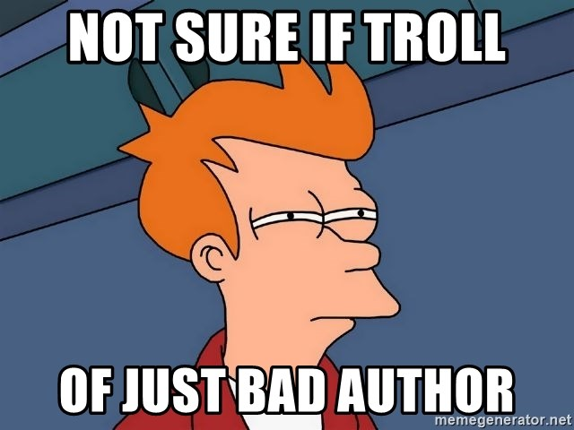 Futurama Fry - Not sure if troll of just bad author