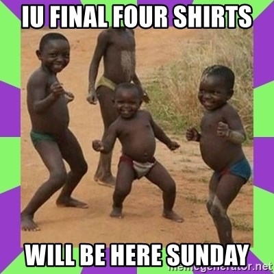 african kids dancing - IU final four shirts Will be here Sunday