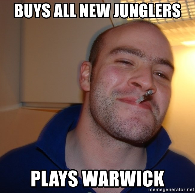 Good Guy Greg - BUYS ALL NEW JUNGLERS PLAYS WARWICK