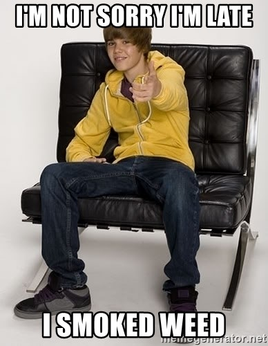 Justin Bieber Pointing - I'M NOT SORRY I'M LATE I SMOKED WEED