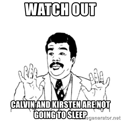 aysi - WATCH OUT CALVIN AND KIRSTEN ARE NOT GOING TO SLEEP