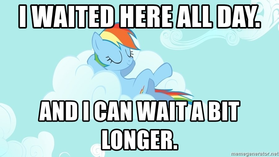 Rainbow Dash Cloud - I waited here all day. And I can wait a bit longer.