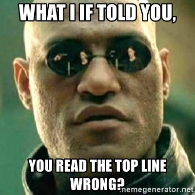 what if i told you matri - WHAT I IF TOLD YOU, YOU READ THE TOP LINE WRONG?