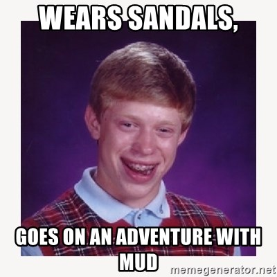 nerdy kid lolz - WEARS SANDALS,  GOES ON AN ADVENTURE WITH MUD