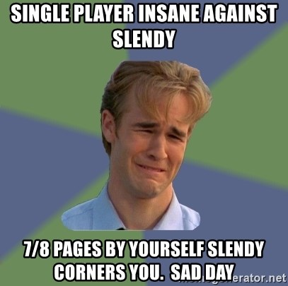 Sad Face Guy - Single Player Insane against slendy 7/8 pages by yourself slendy corners you.  Sad day