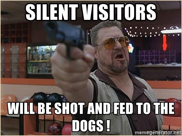 WalterGun - silent visitors will be shot and fed to the dogs !