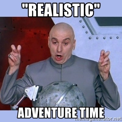"Dr Evil meme - ""REALISTIC"" Adventure Time"