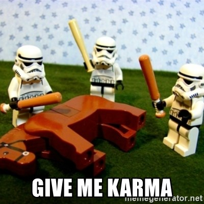 Beating a Dead Horse stormtrooper -  Give me karma