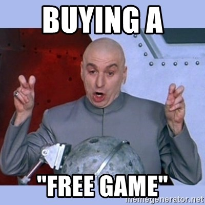 """Dr Evil meme - buying a  """"free game"""""""