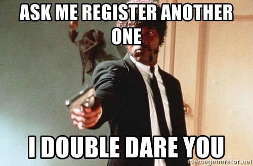 I double dare you - Ask me register another one I double dare you