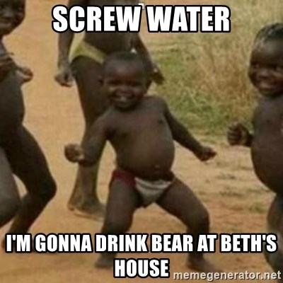 Black Kid - SCREW WATER I'M GONNA DRINK BEAR AT BETH'S HOUSE