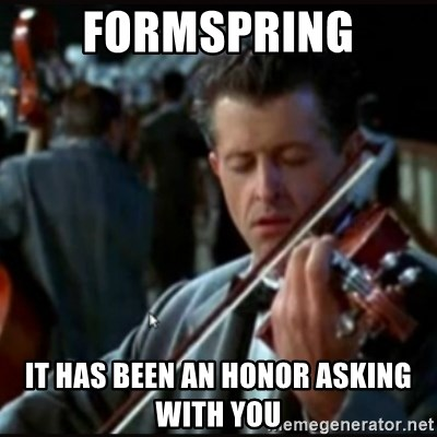 Titanic Band - FORMSPRING IT HAS BEEN AN HONOR ASKING WITH YOU