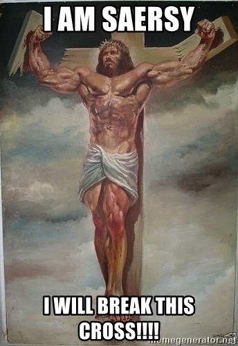 Muscles Jesus - I AM SAERSY I WILL BREAK THIS CROSS!!!!