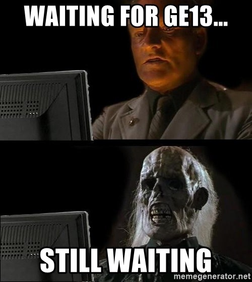 Waiting For - waiting for ge13... still waiting