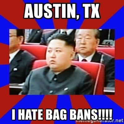 kim jong un - Austin, Tx I Hate baG bans!!!!