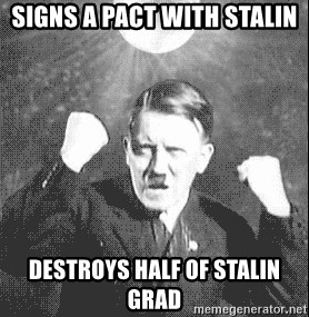 Disco Hitler - signs a pact with stalin destroys half of stalin grad