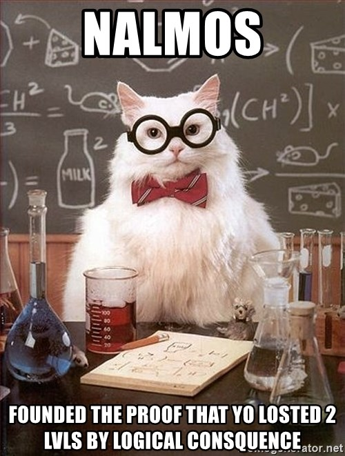 Science Cat - nalmos founded THE PROOF THAT YO LOSTED 2 LVLS BY LOGICAL CONSQUENCE