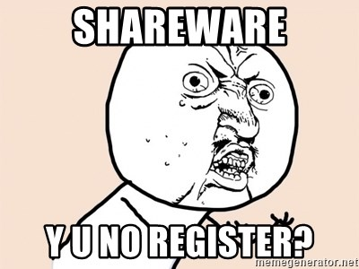 y u no meme - shareware Y U NO register?