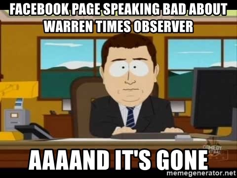 Aand Its Gone - Facebook page speaking bad about warren times observer aaaand it's gone