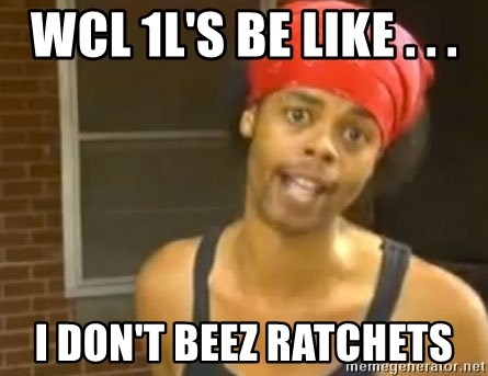 Antoine Dodson - WCL 1L's be like . . . I Don't Beez Ratchets