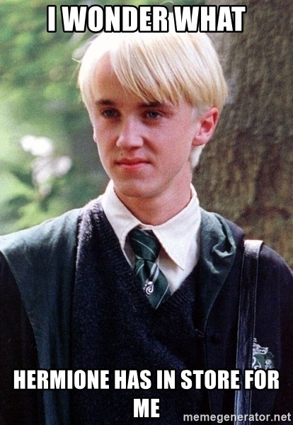 Draco Malfoy - I wonder what hermione has in store for me