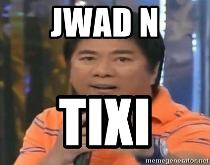 willie revillame you dont do that to me - JWAD N TIXI