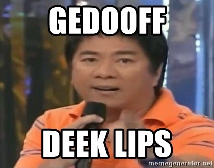 willie revillame you dont do that to me - GEDOOFF DEEK LIPS