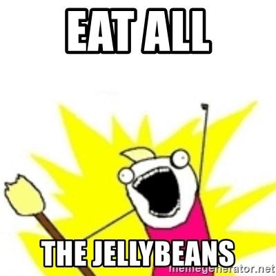 x all the y - eat all the jellybeans