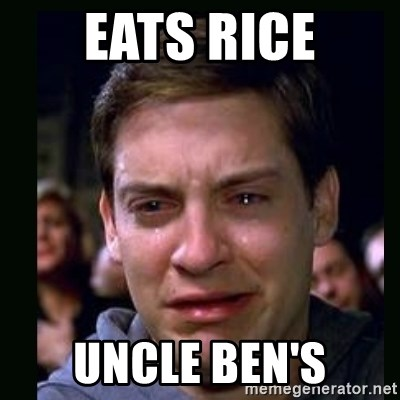 crying peter parker - EATS RICE UNCLE BEN'S