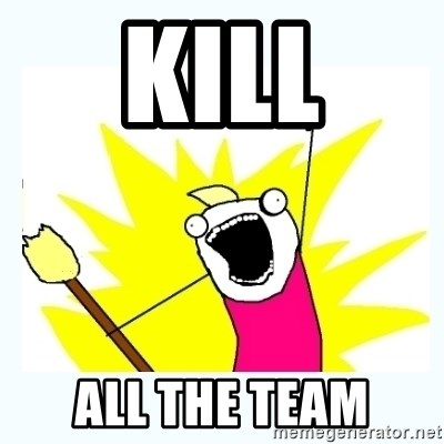 All the things - KIll All the team