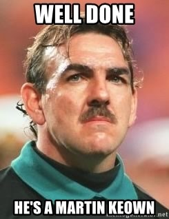 Neville Southall - Well DOne he's a martin keown