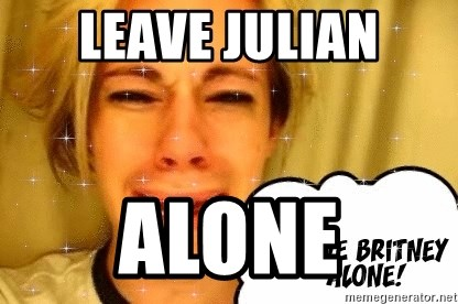 leave britney alone - Leave Julian Alone