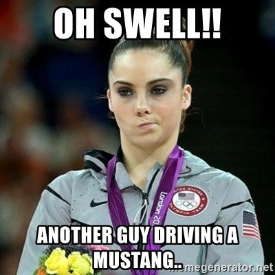 Not Impressed McKayla - oh swell!! another guy driving a mustang..