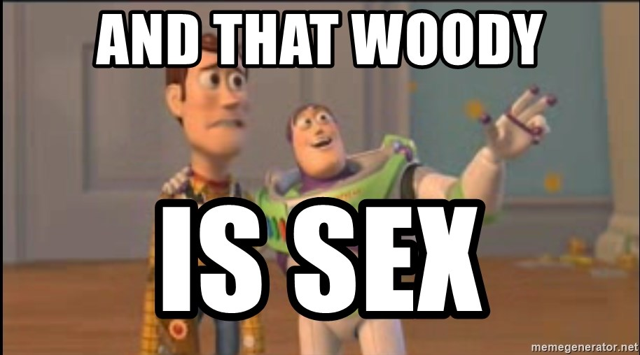 X, X Everywhere  - ANd that woody Is sex