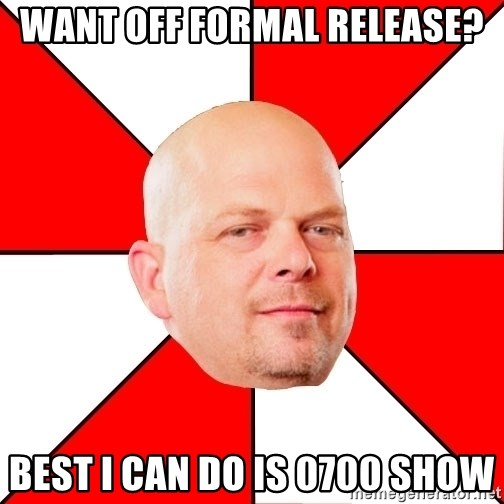 Pawn Stars - want off Formal Release? Best I can do is 0700 Show