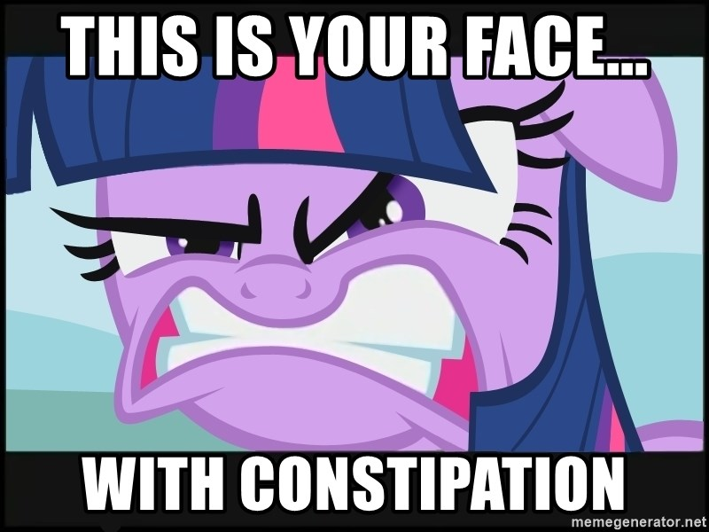 FU Pony - This is your face... with constipation