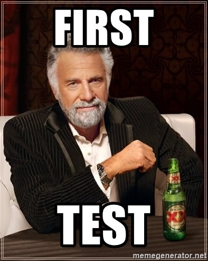 The Most Interesting Man In The World - First Test