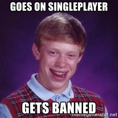 Bad Luck Brian - GOES ON SINGLEPLAYER GETS BANNED