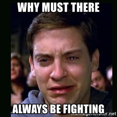 crying peter parker - Why Must theRe AlWays be fighting