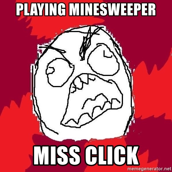 Rage FU - Playing Minesweeper Miss click