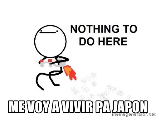 Nothing To Do Here (Draw) -  ME VOY A VIVIR PA JAPON