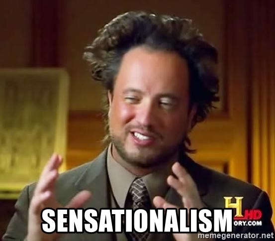 Ancient Aliens -  sensationalism
