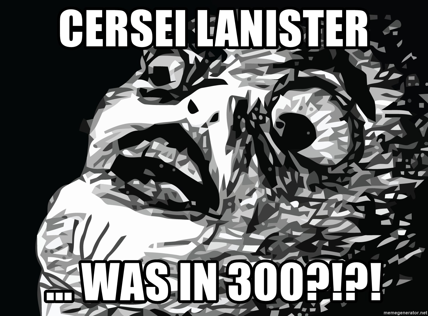 shocked - Cersei laNister ... Was in 300?!?!