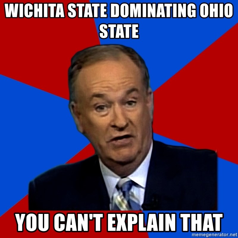 Bill O'Reilly Proves God - Wichita state dominating Ohio sTate You can't explain that