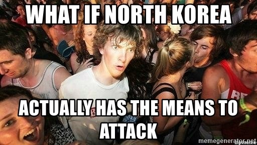 -Sudden Clarity Clarence - What if North Korea Actually has the means to attack