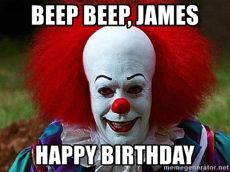 Pennywise the Clown - beep beep, james happy birthday