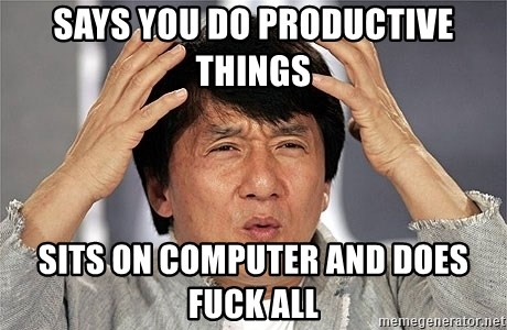 Jackie Chan - Says you do Productive things Sits on computer and does fuck all
