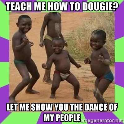 african kids dancing - TEACH ME HOW TO DOUGIE? LET ME SHOW YOU THE DANCE OF MY PEOPLE