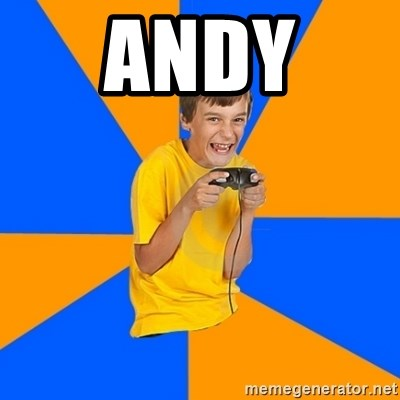 Annoying Gamer Kid - Andy