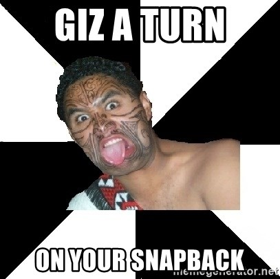 Maori Guy - Giz a turn on your snapback